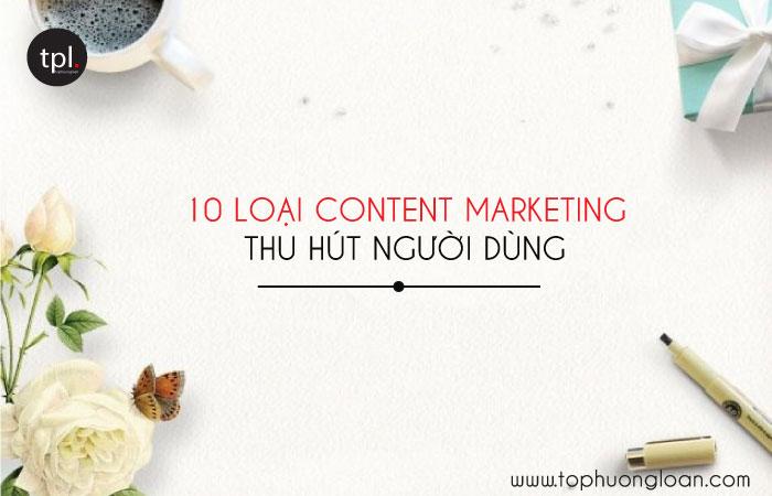 10 loại content Marketing thu hút người dùng