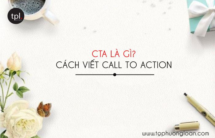 CTA là gì? Cách viết Call To Action