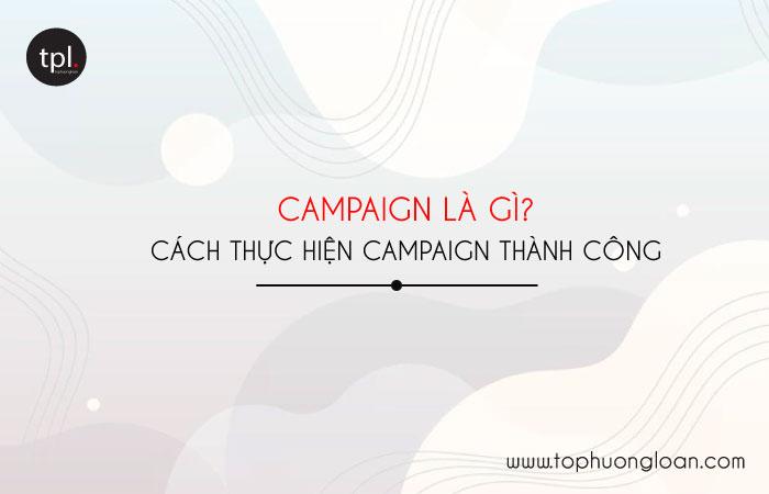 Campaign là gì?a