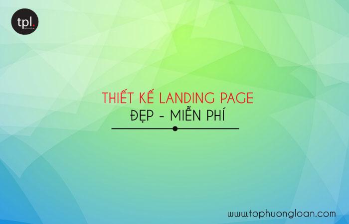 Thiết kế Landing Page Free đẹp, tối ưu chuyển đổi