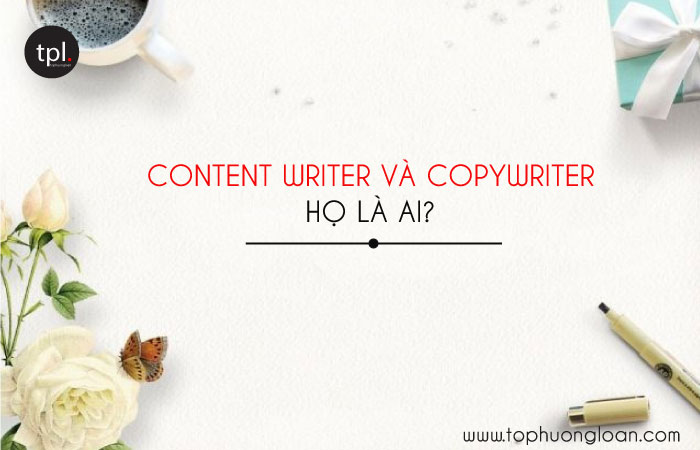 Content writer và Copywriter họ là ai?