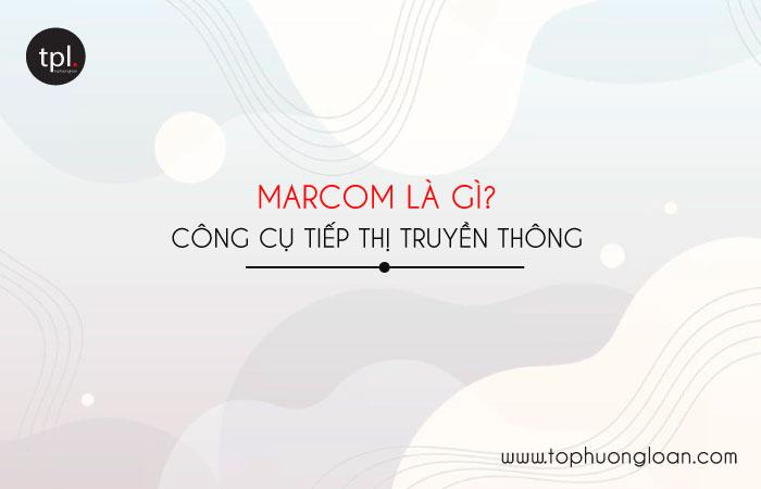 Marcom là gì?