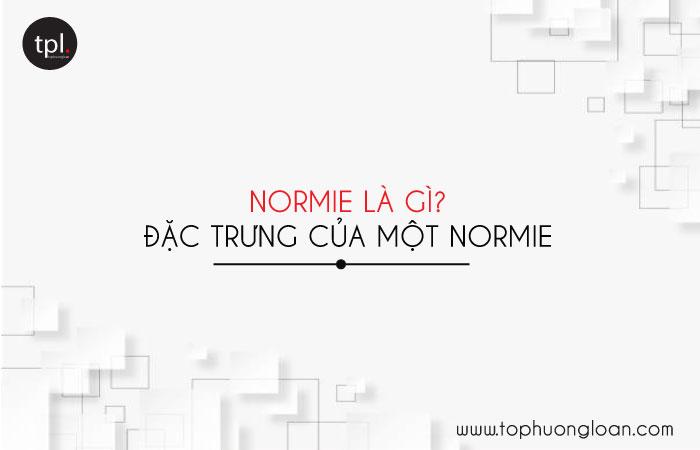 Normie là gì? Đặc trưng của một Normie
