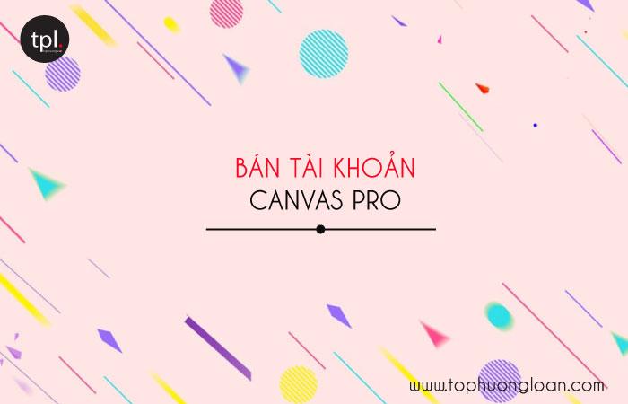 Bán tài khoản Canva Pro