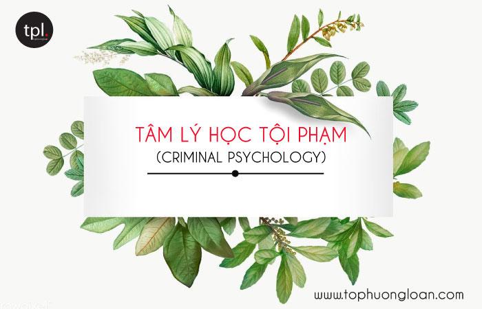 Tâm lý học tội phạm (Criminal psychology)