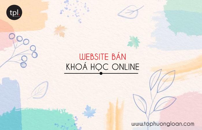 12 website bán khóa học online uy tín